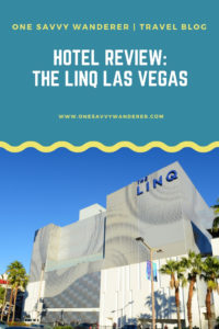 The Linq Las Vegas Review   One Savvy Wanderer